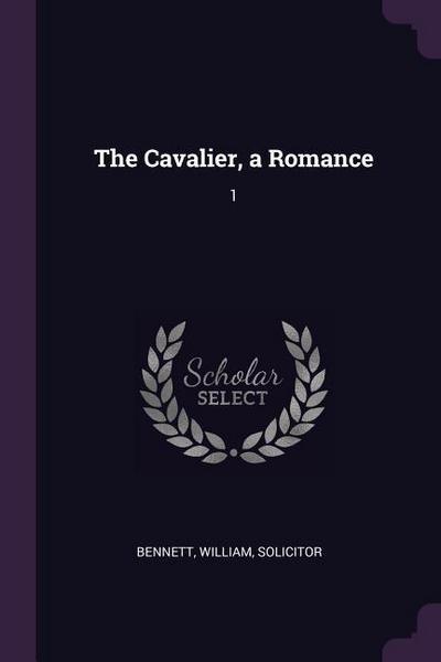 The Cavalier, a Romance: 1