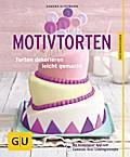 Motivtorten: Torten dekorieren leicht gemacht ...