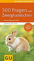 300 Fragen zum Zwergkaninchen (GU Der große K ...