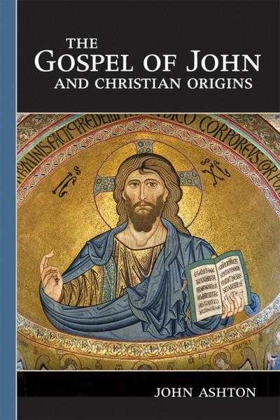 The Gospel of John and Christian Origins