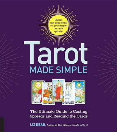 Tarot Made Simple: The Ultimate Guide to Casting Spreads and Reading the Cards