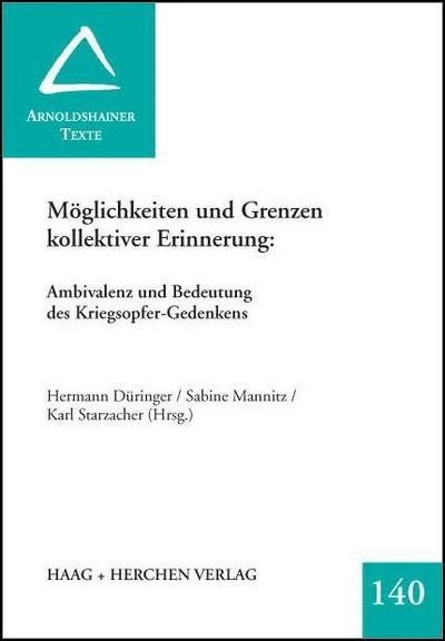 Möglichkeiten und Grenzen kollektiver Erinnerung: Ambivalenz und Bedeutung des Kriegsopfer-Gedenkens: Arnoldshainer Texte