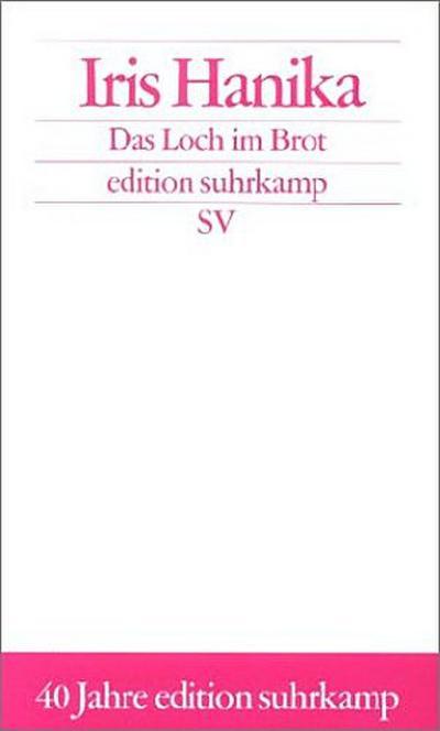 Das Loch im Brot: Chronik (edition suhrkamp)