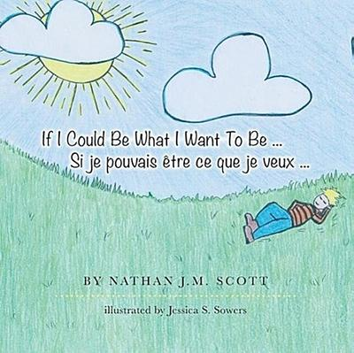 If I Could Be What I Want to Be ... Si Je Pouvais Etre Ce Que Je Veux ...