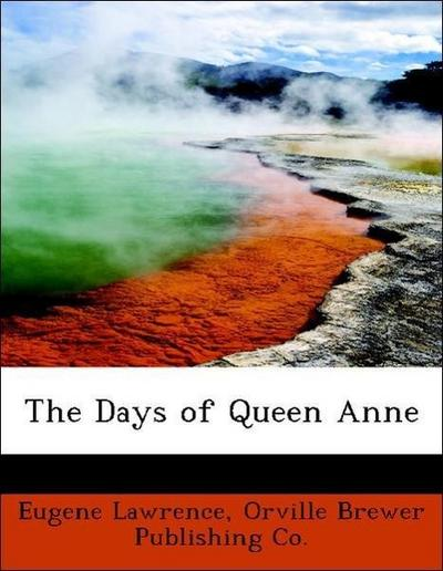 The Days of Queen Anne