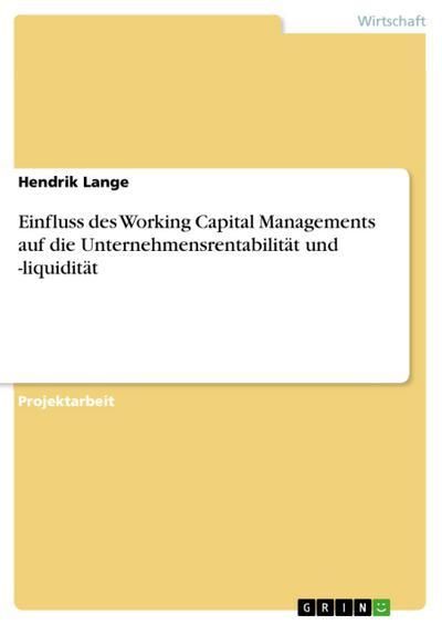 Einfluss des Working Capital Managements auf die Unternehmensrentabilität und -liquidität