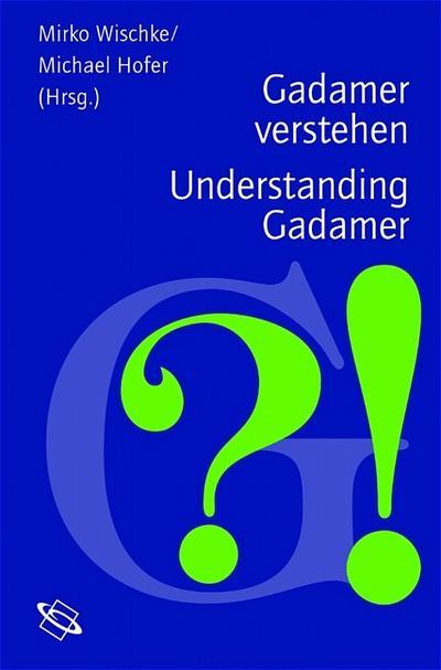 Gadamer verstehen / Understanding Gadamer