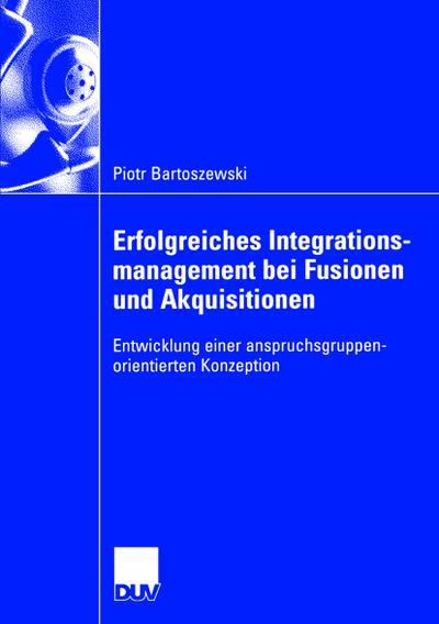 Erfolgreiches Integrationsmanagement bei Fusionen und Akquisitionen