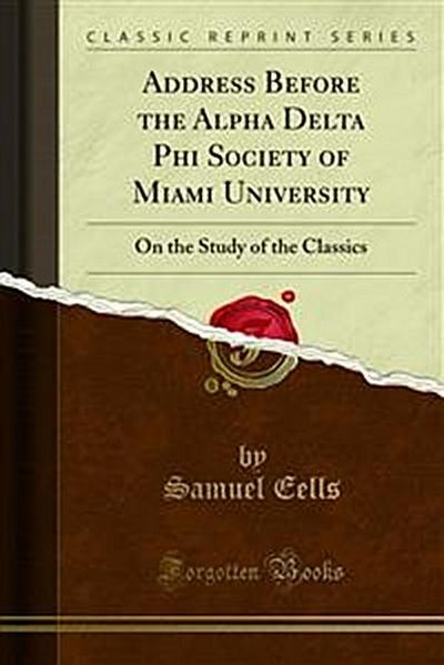 Address Before the Alpha Delta Phi Society of Miami University
