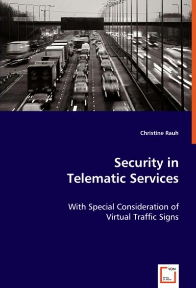 Security in Telematic Services: with Special Consideration of Virtual Traffic Signs