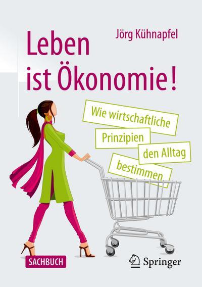 Leben ist Ökonomie!