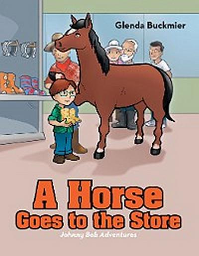 A Horse Goes to the Store