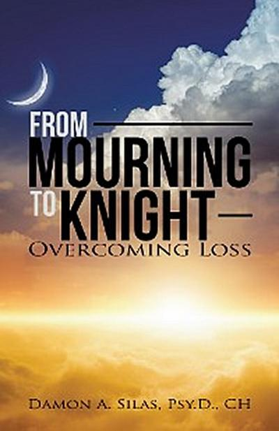 From Mourning to Knight