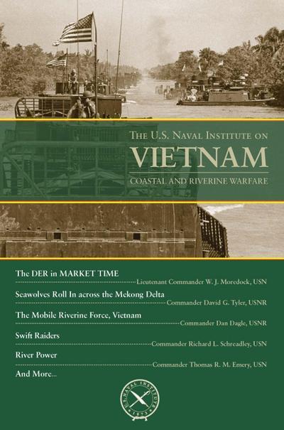 The U.S. Naval Institute on Vietnam: Coastal and Riverine Warfare