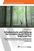 Schadenersatz und Haftung bei Schäden durch Wild in Wald und Flur