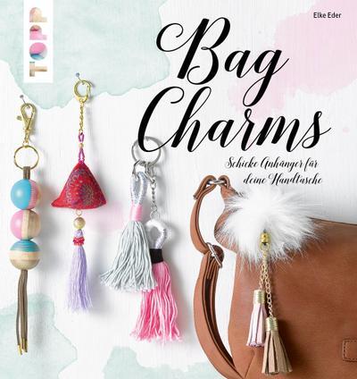 Bag Charms; Schicke Anhänger für deine Handtasche; Deutsch