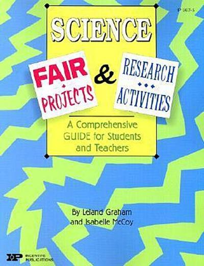 Science Fair Projects & Research Activities: A Comprehensive Guide for Students and Teachers