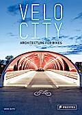 Velo City; Architecture for Bikes   ; Englisch; 200 farb. Abb. -