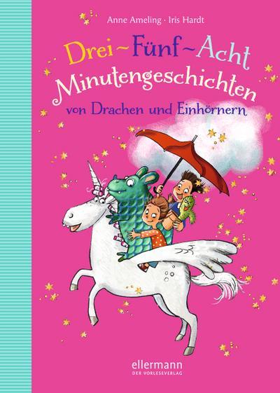 3-5-8 Minutengeschichten von Drachen und Einhörnern; Große Vorlesebücher; Ill. v. Frampton, geb. Hardt, Iris; Deutsch; 70 farb. Abb. 70 Ill.