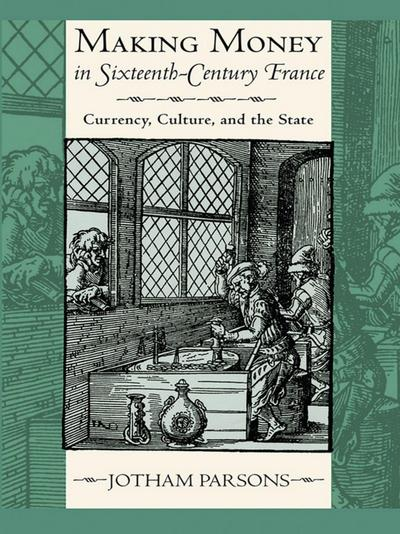 Making Money in Sixteenth-Century France