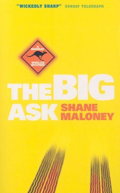 Big Ask - Canongate Books - Taschenbuch, Englisch, Shane Maloney, A Murray Whelan Mystery, A Murray Whelan Mystery