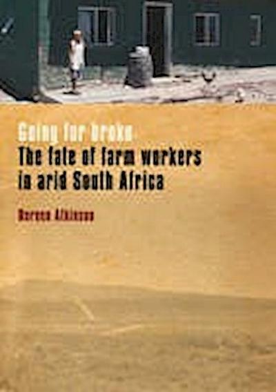 Going for Broke: The Fate of Farm Workers in Arid South Africa