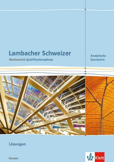 Lambacher Schweizer Mathematik Qualifikationsphase Analytische Geometrie. Lösungen
