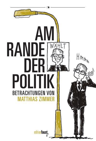 Am Rande der Politik: Betrachtungen. Mit Illustrationen von Claas Janssen.