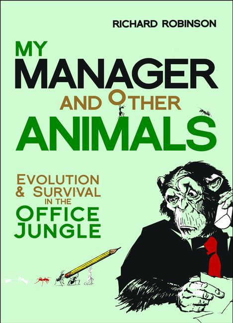 My Manager and Other Animals ~ Richard Robinson ~  9781472106674