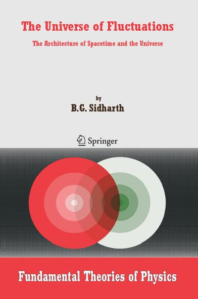 The Universe of Fluctuations: The Architecture of Spacetime and the Universe