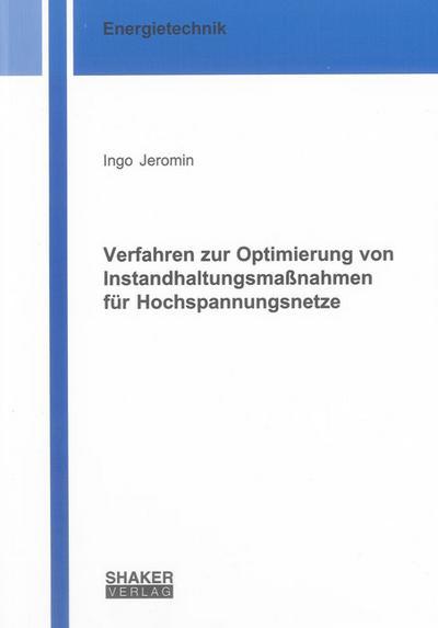 Verfahren zur Optimierung von Instandhaltungsmaßnahmen für Hochspannungsnetze (Berichte aus der Energietechnik)