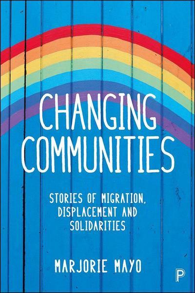 Changing Communities: Stories of Migration, Displacement and Social Cohesion