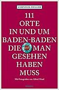 111 Orte in und um Baden-Baden, die man geseh ...