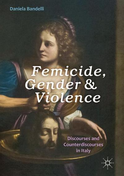 Femicide, Gender and Violence