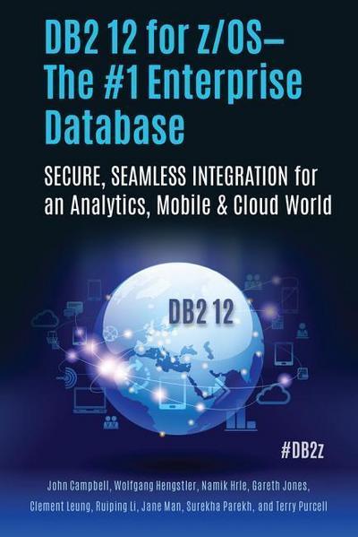 DB2 12 FOR Z/OS THE #1 ENTERPR