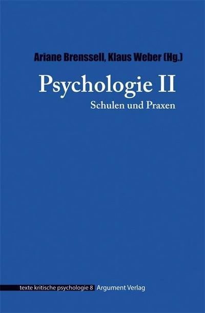 Psychologie: Schulen und Praxen (texte kritische psychologie)