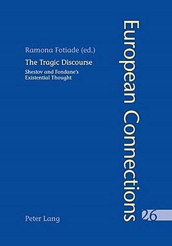 The Tragic Discourse. L'Expérience du tragique Ramona Fotiade