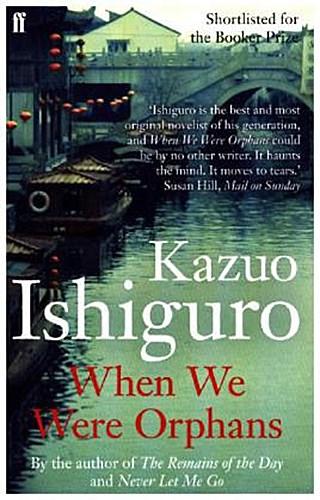 Kazuo Ishiguro ~ When We Were Orphans 9780571205622