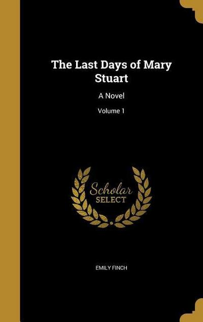 LAST DAYS OF MARY STUART