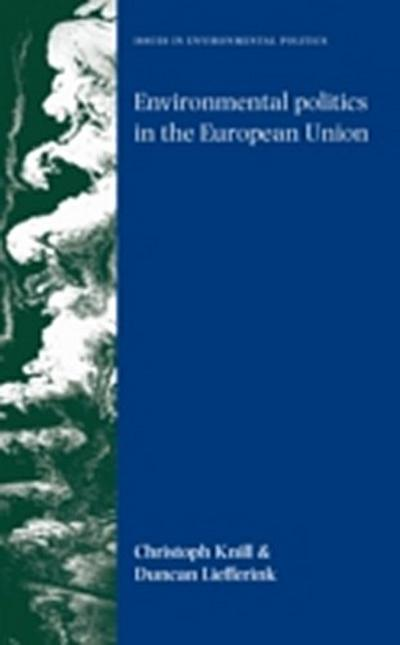 Environmental politics in the European Union: Policy-making, implementation and patterns of multi-level governance