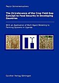The (Ir)relevance of the Crop Yield Gap Concept to Food Security in Developing Countries