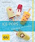 Ice-Pops: Eisgenuss mit Sti(e)l (GU Just cook ...