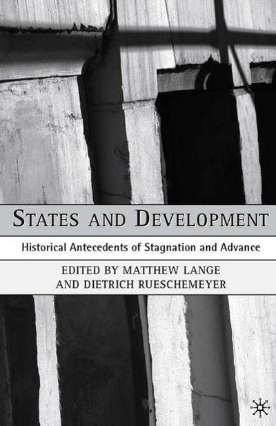 States and Development: Historical Antecedents of Stagnation and Advance