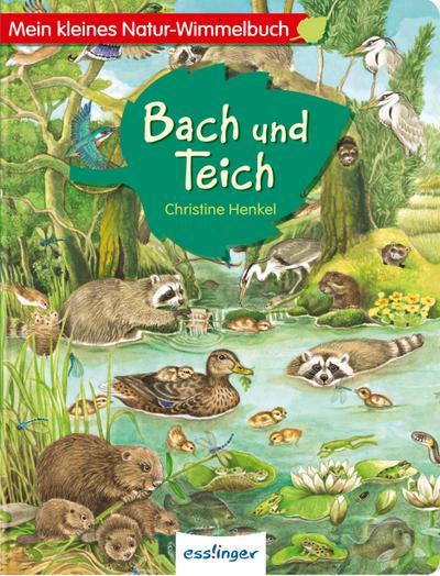 Mein kleines Natur-Wimmelbuch - Bach und Teich