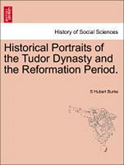 Historical Portraits of the Tudor Dynasty and the Reformation Period, vol. III
