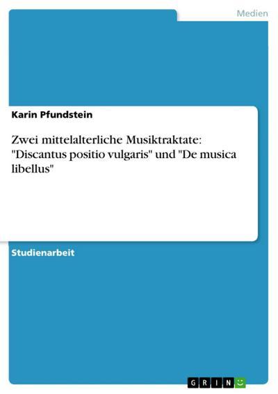 Zwei mittelalterliche Musiktraktate: