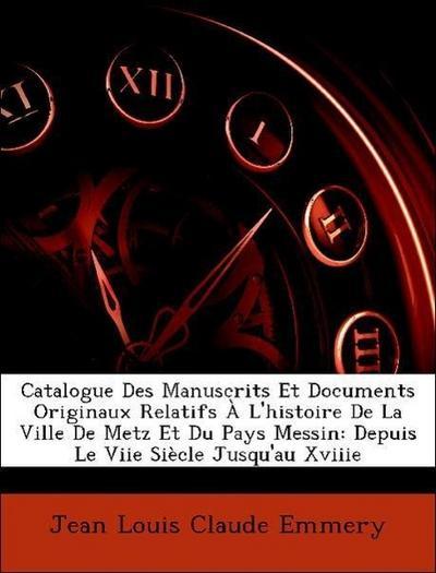 Emmery, J: Catalogue Des Manuscrits Et Documents Originaux R