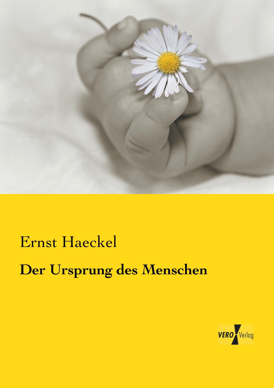 Der Ursprung des Menschen   Ernst Haeckel    9783737201773