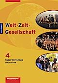 Welt - Zeit - Gesellschaft 4. Arbeitsheft. Hauptschulen. Baden-Württemberg
