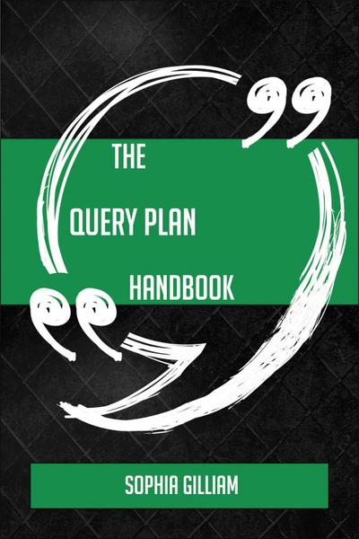 The Query plan Handbook - Everything You Need To Know About Query plan